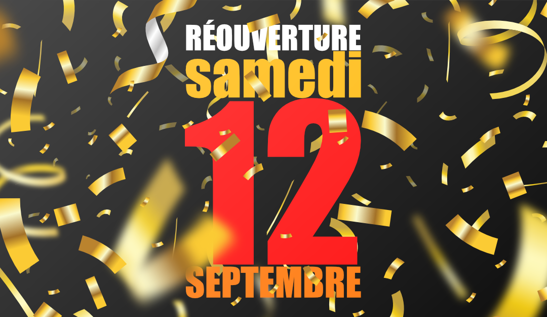 Réouverture le 12 septembre